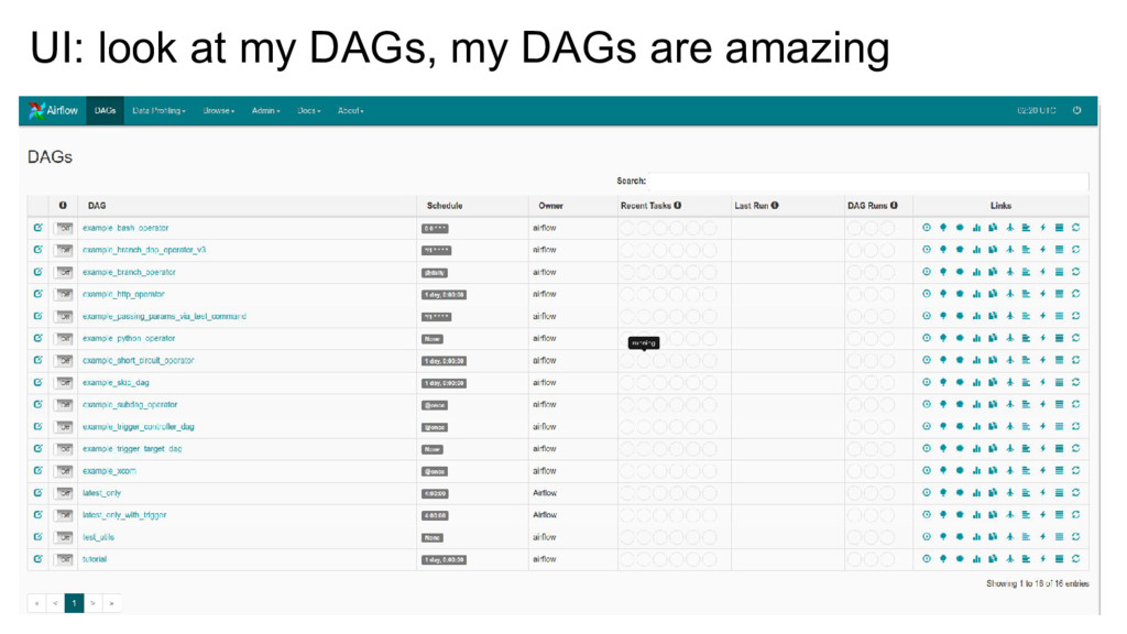 UI: look at my DAGs, my DAGs are amazing