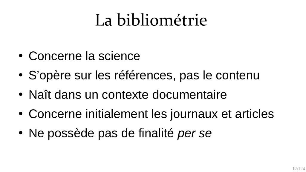 12/125 La bibliométrie ● Concerne la science ● ...