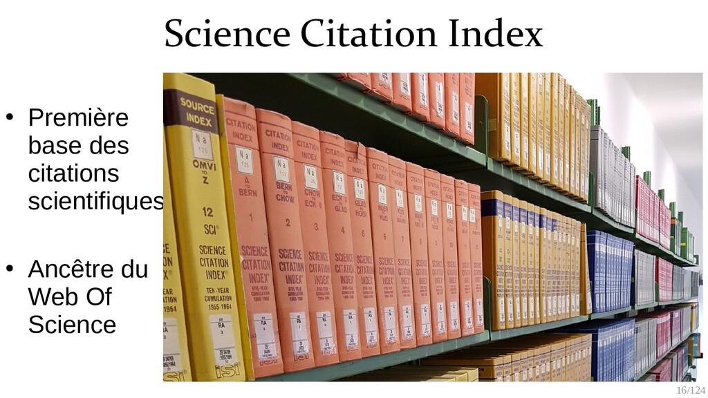 16/125 Science Citation Index ● Première base d...