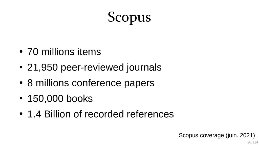 28/125 Scopus ● 70 millions items ● 21,950 peer...