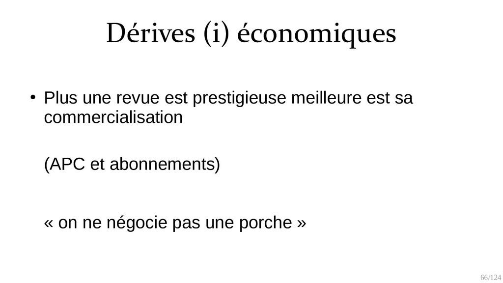 66/125 Dérives (ii) éthiques ● Niveau chercheur...