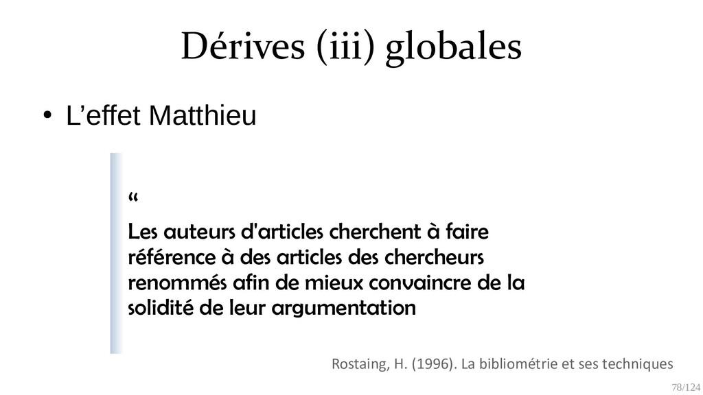 78/125 Dérives (iii) globales ● Goodhart's Law ...