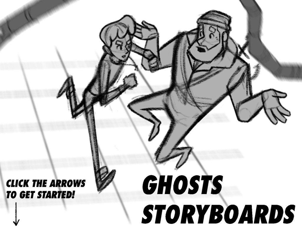 GHOSTS STORYBOARDS CLICK THE ARROWS TO GET STAR...