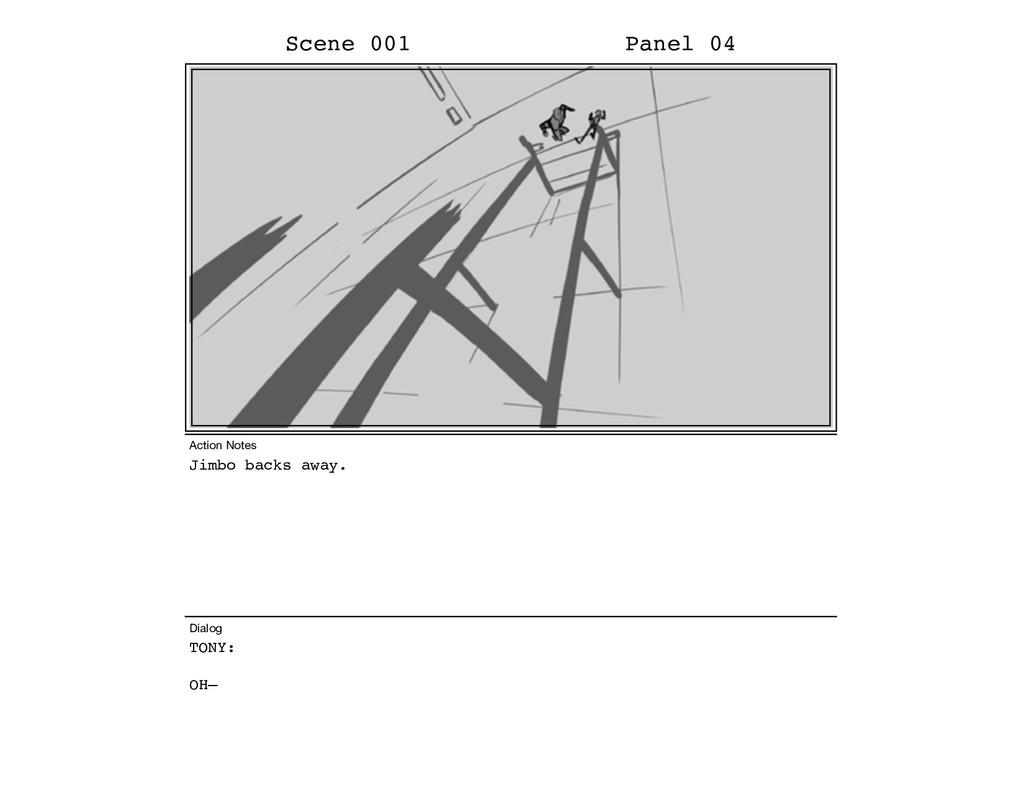 Jimbo backs away. TONY: OH– Scene 001 Panel 04 ...