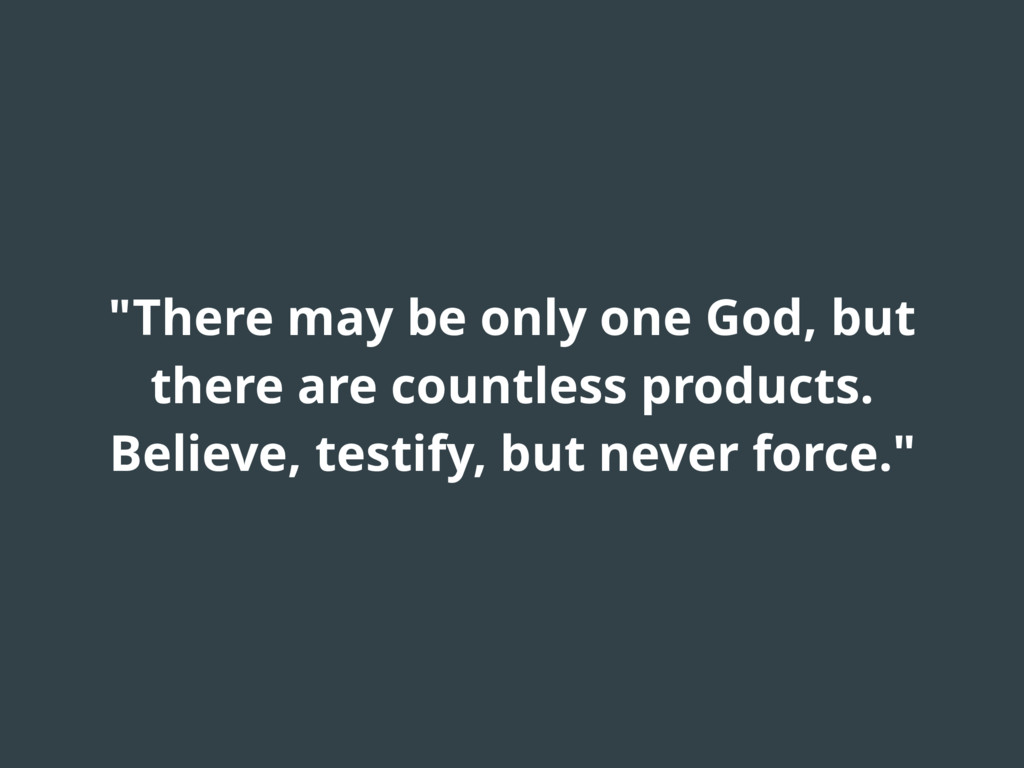"""There may be only one God, but there are count..."
