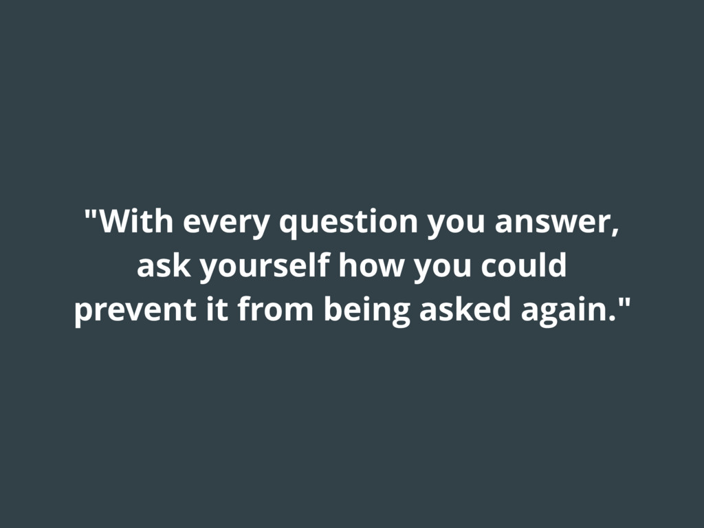 """With every question you answer, ask yourself h..."
