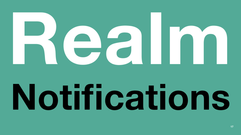 Realm Notifications 17