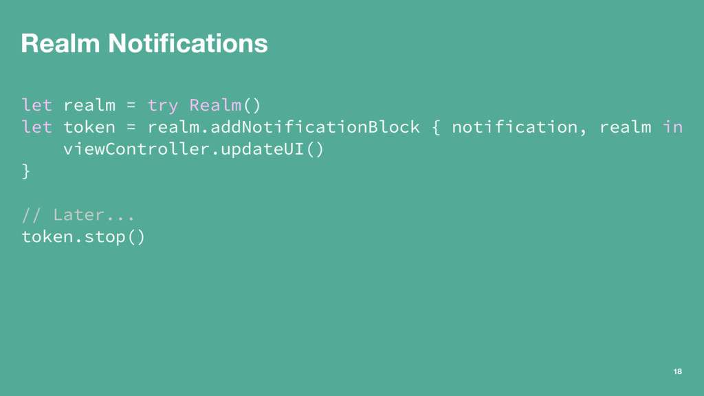 Realm Notifications let realm = try Realm() let ...