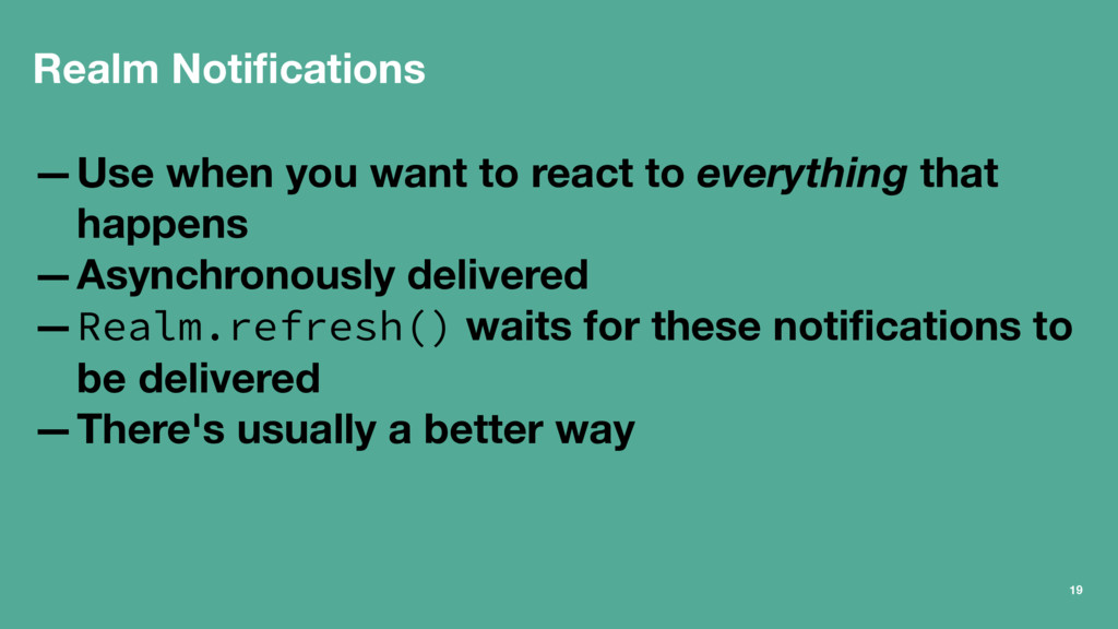 Realm Notifications —Use when you want to react ...