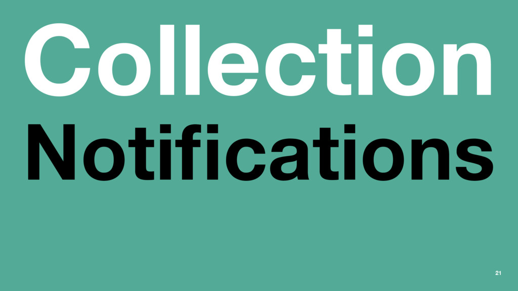 Collection Notifications 21