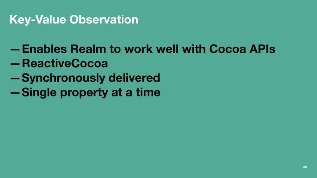Key-Value Observation —Enables Realm to work we...