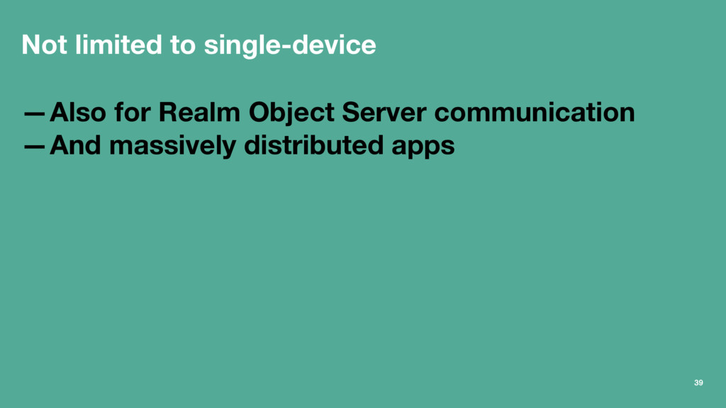 Not limited to single-device —Also for Realm Ob...