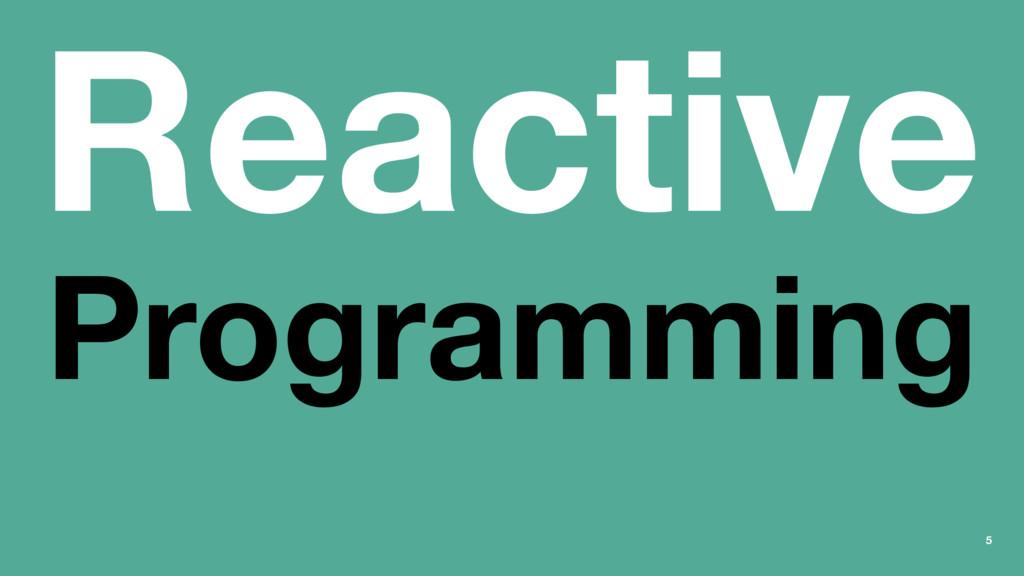Reactive Programming 5
