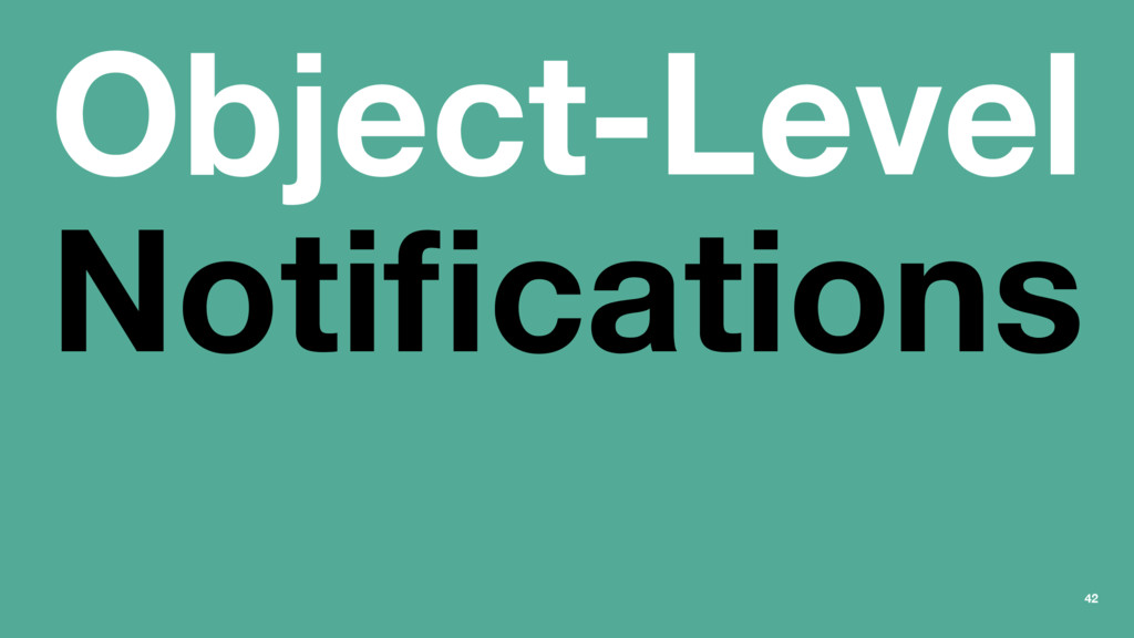 Object-Level Notifications 42