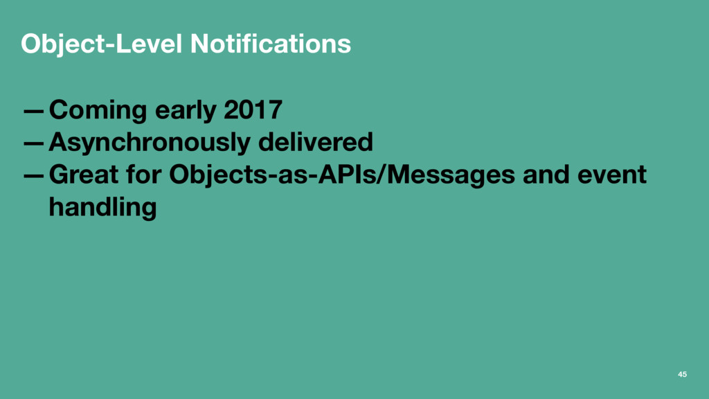Object-Level Notifications —Coming early 2017 —A...