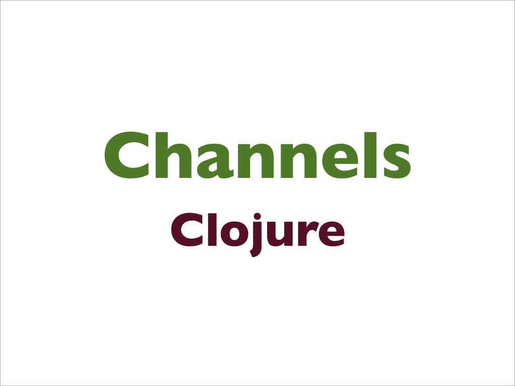 Channels Clojure