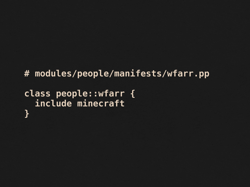 # modules/people/manifests/wfarr.pp class peopl...
