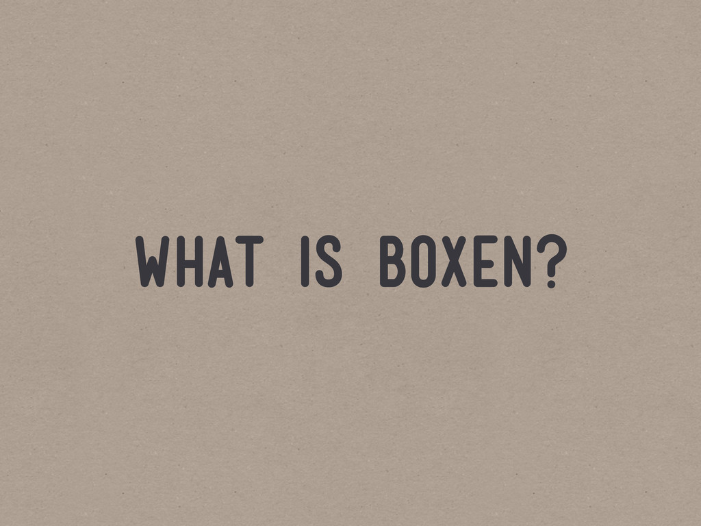 what is boxen?