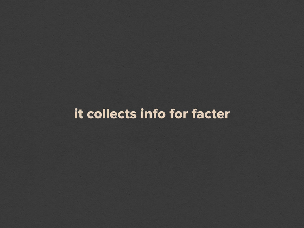 it collects info for facter