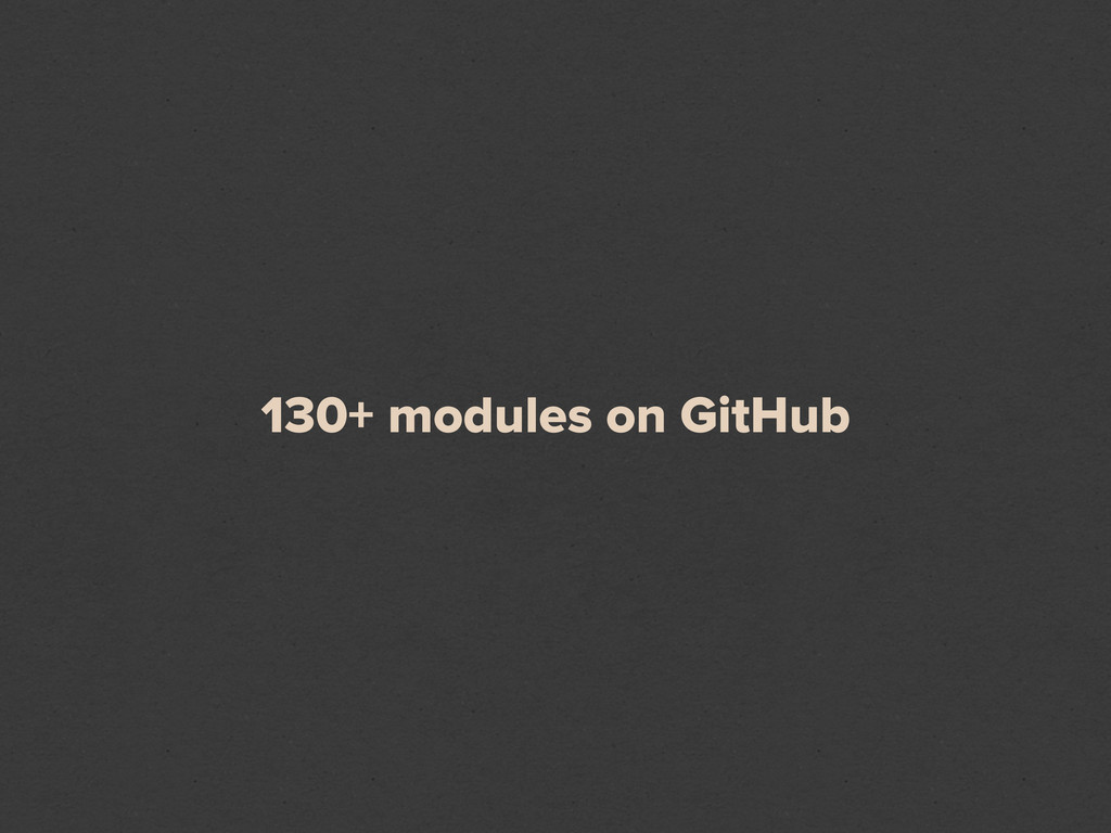 130+ modules on GitHub