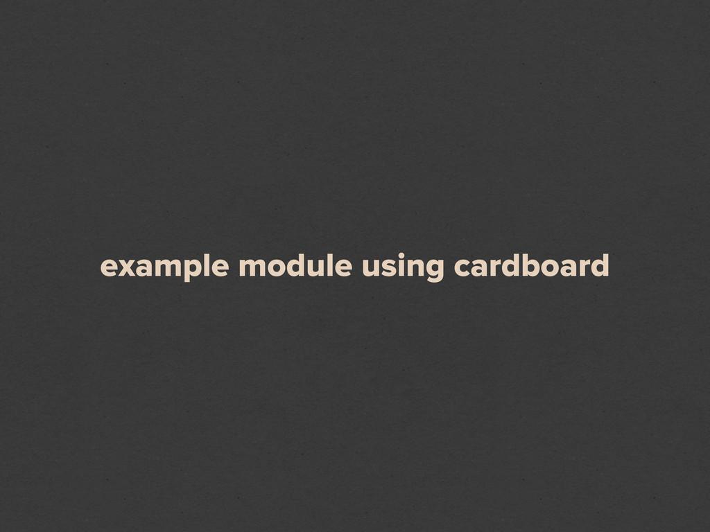 example module using cardboard