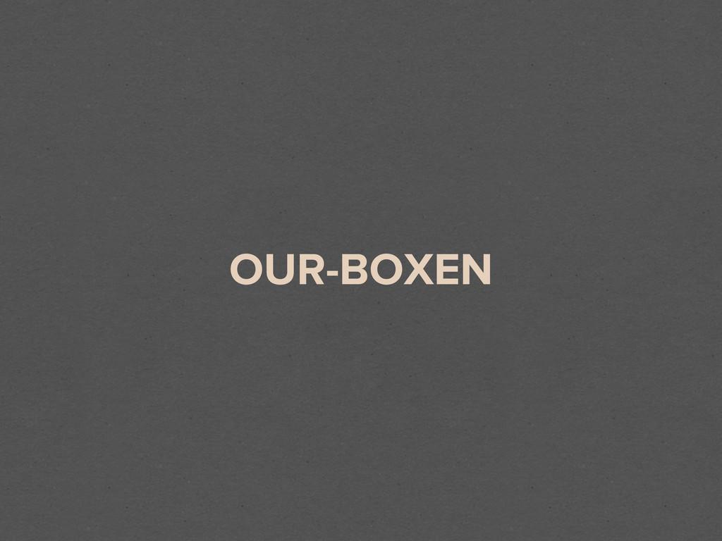 OUR-BOXEN