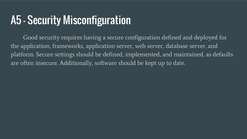 A5 – Security Misconfiguration Good security re...