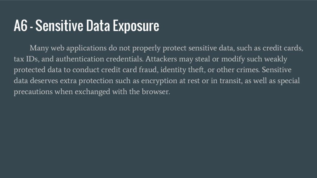 A6 – Sensitive Data Exposure Many web applicati...