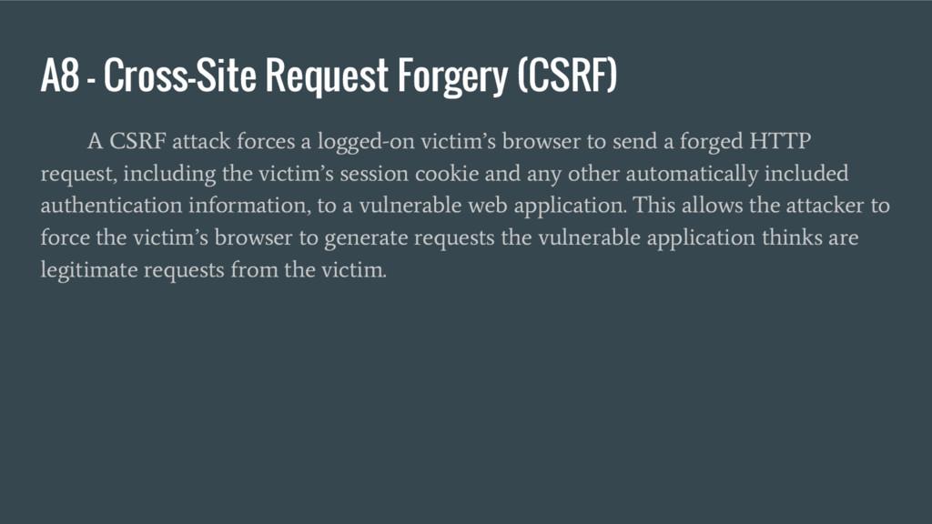 A8 – Cross-Site Request Forgery (CSRF) A CSRF a...