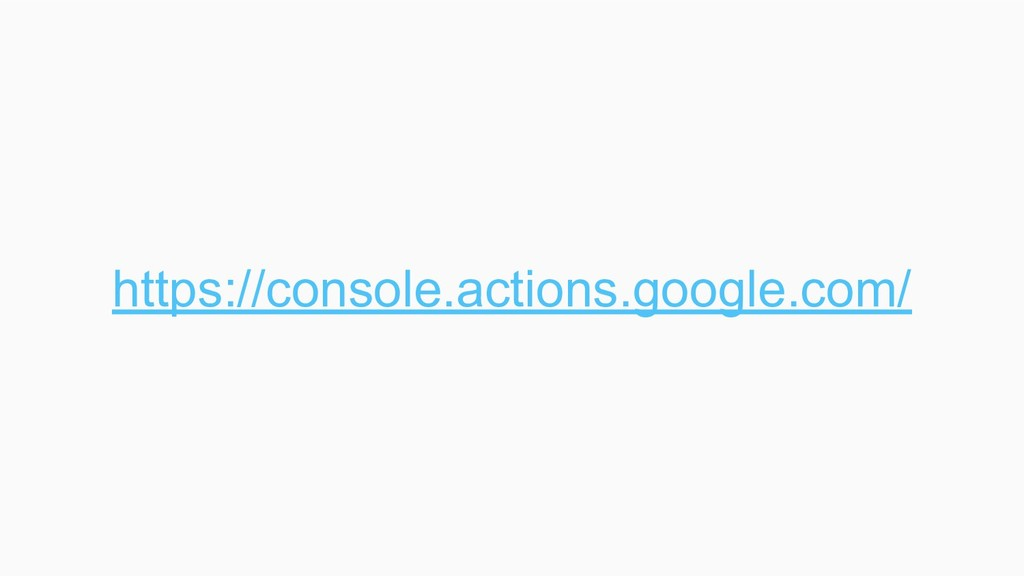 https://console.actions.google.com/