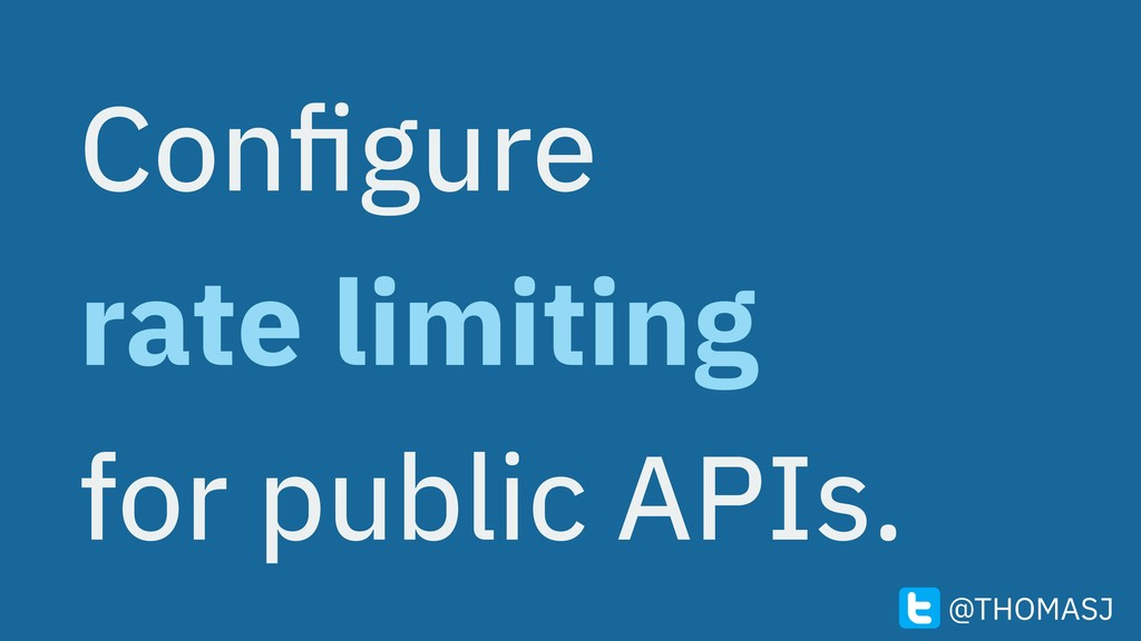 Configure rate limiting for public APIs. @THOMASJ