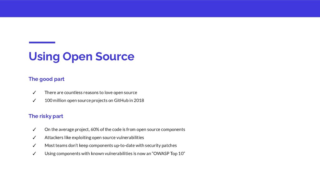 Using Open Source The good part ✓ There are cou...