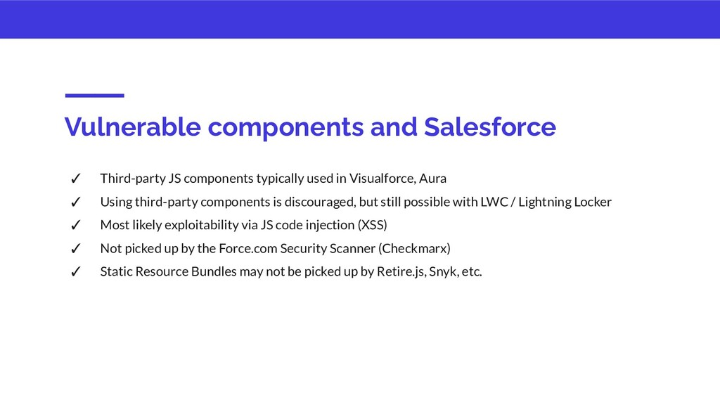 Vulnerable components and Salesforce ✓ Third-pa...