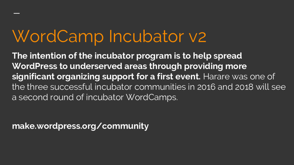 WordCamp Incubator v2 The intention of the incu...