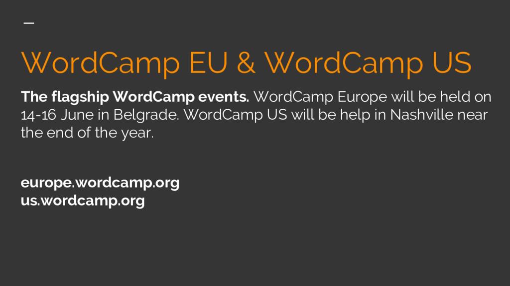WordCamp EU & WordCamp US The flagship WordCamp...