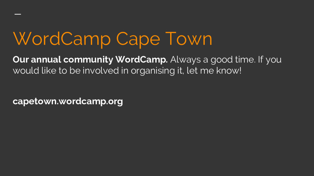 WordCamp Cape Town Our annual community WordCam...