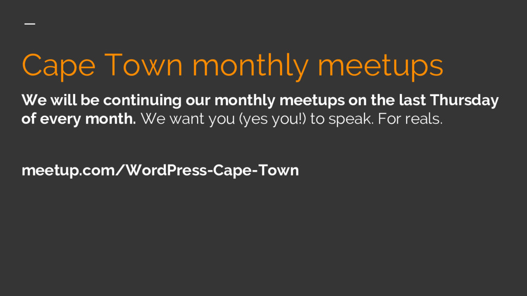 Cape Town monthly meetups We will be continuing...