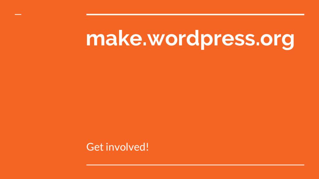 make.wordpress.org Get involved!