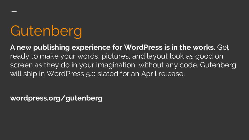 Gutenberg A new publishing experience for WordP...