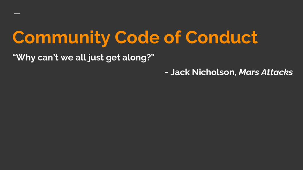 """Community Code of Conduct """"Why can't we all jus..."""