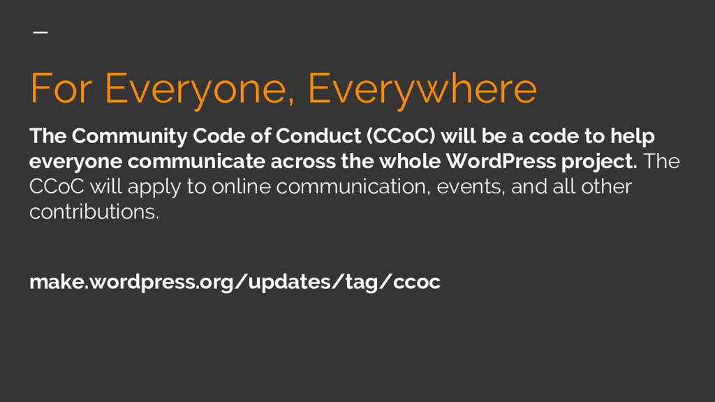 For Everyone, Everywhere The Community Code of ...