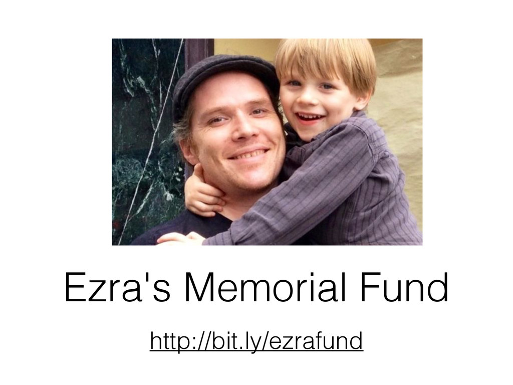 Ezra's Memorial Fund http://bit.ly/ezrafund