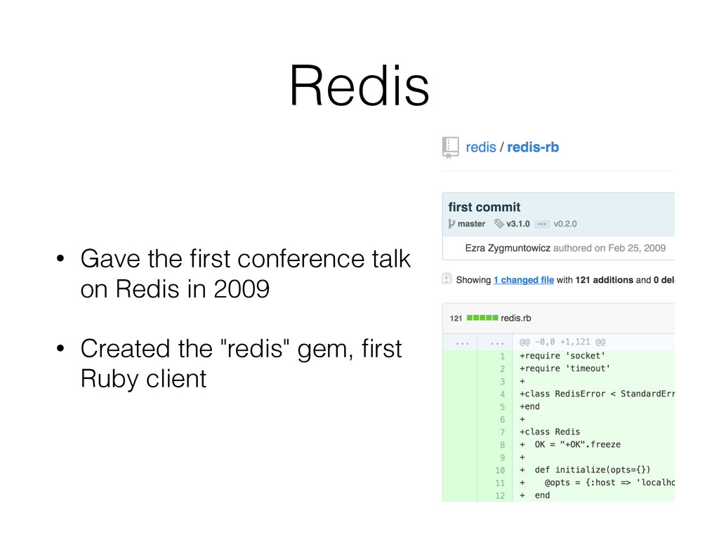 Redis • Gave the first conference talk on Redis ...