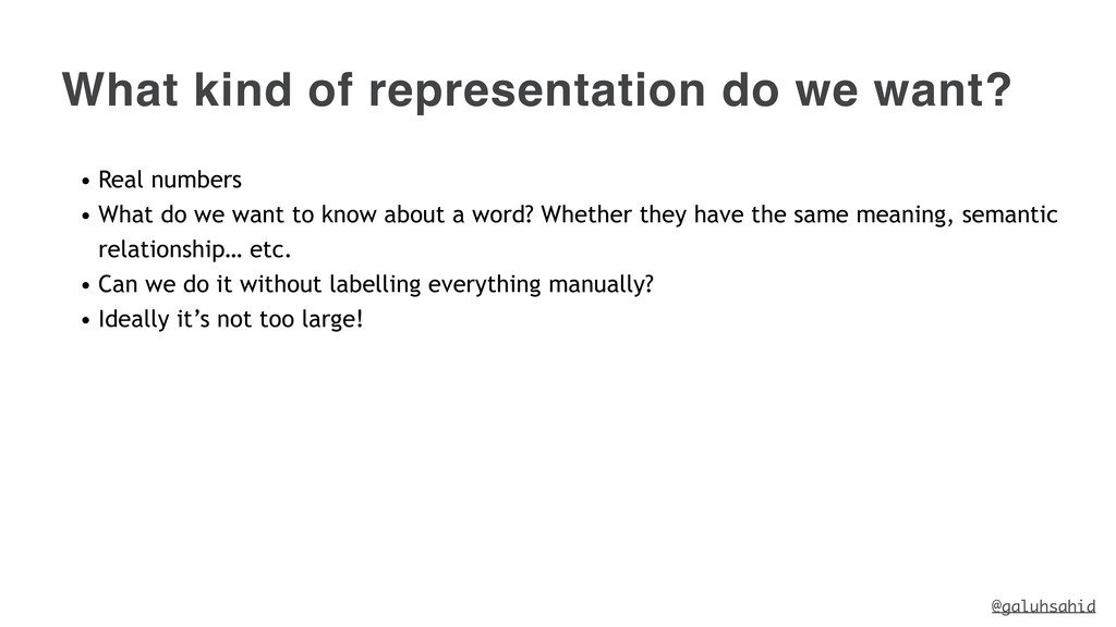 What kind of representation do we want? • Real ...
