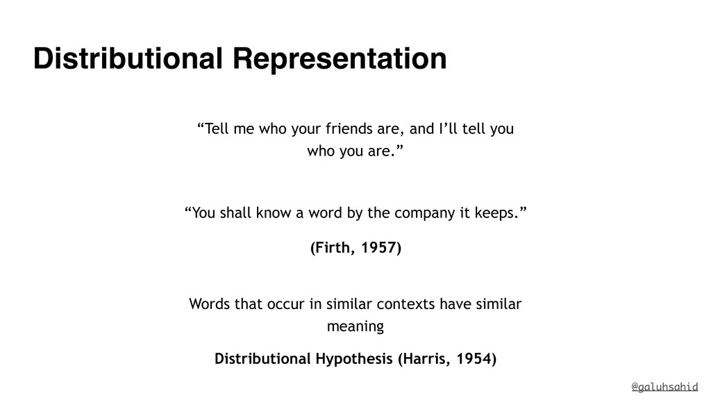 """Distributional Representation """"Tell me who your..."""