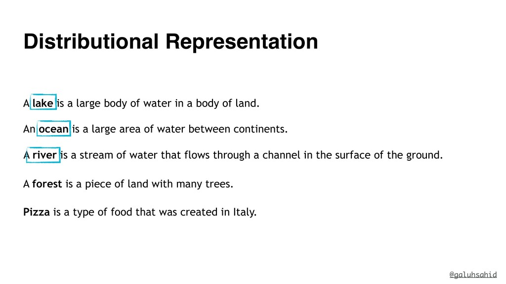 Distributional Representation A lake is a large...
