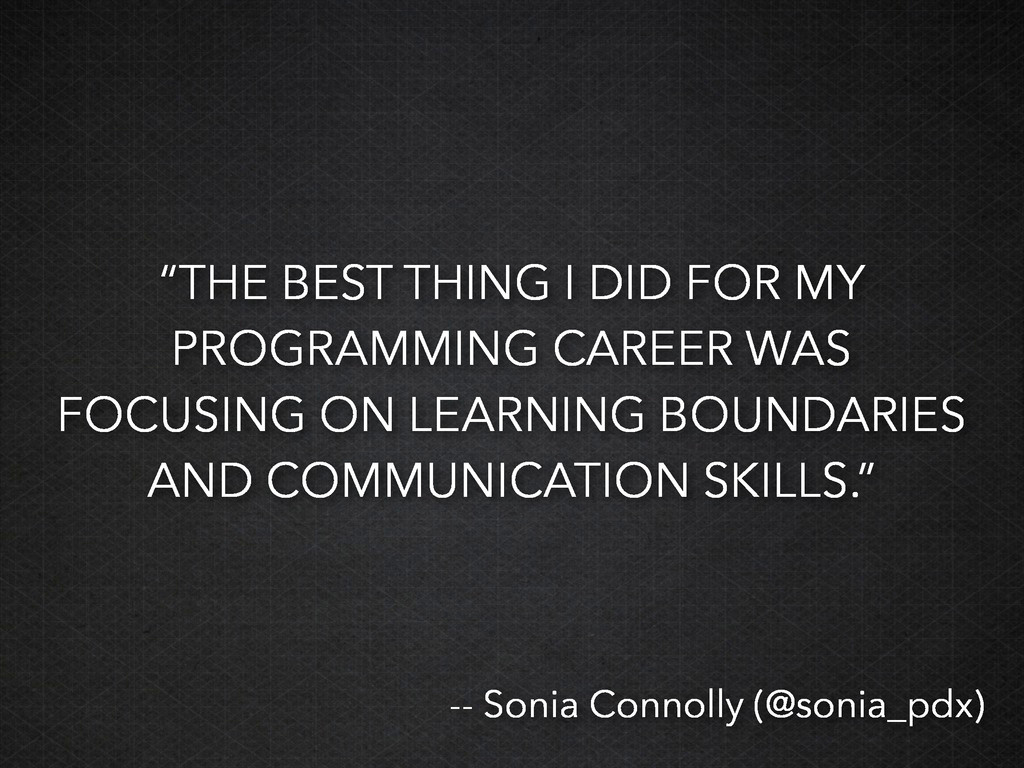 """""""THE BEST THING I DID FOR MY PROGRAMMING CAREER..."""