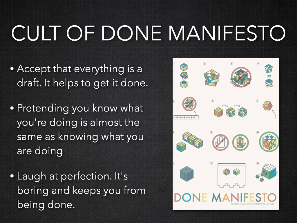 CULT OF DONE MANIFESTO • Accept that everything...
