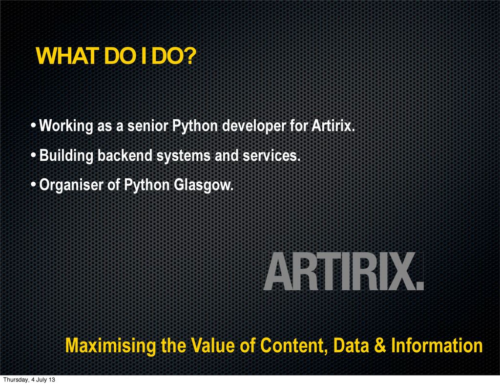WHAT DO I DO? • Working as a senior Python deve...