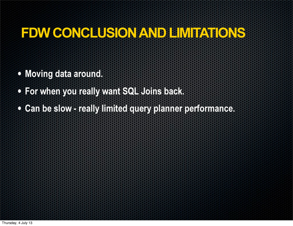 FDW CONCLUSION AND LIMITATIONS • Moving data ar...